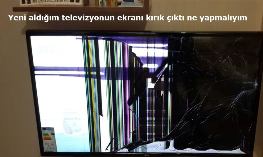 Photo of Yeni aldığım televizyonun ekranı kırık çıktı ne yapmalıyım?