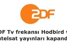 ZDF Tv frekansı Hodbird ve Eutelsat yayınları kapandı