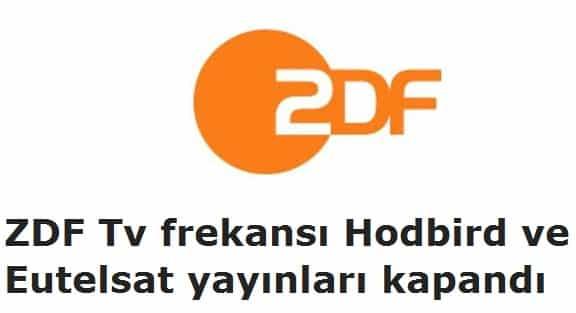 Photo of ZDF Tv frekansı Hodbird ve Eutelsat yayınları kapandı